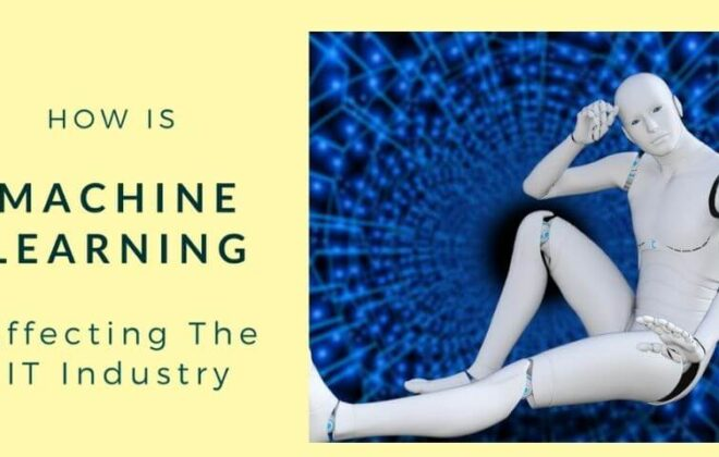 Machine Learning Application Affect IT Industry