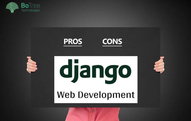 Advantages and Disadvantages of Django