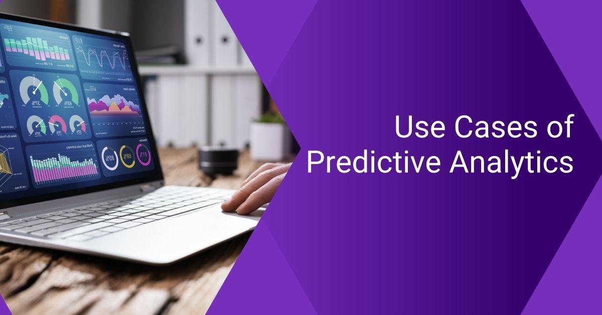Use Cases of Predictive Analytics